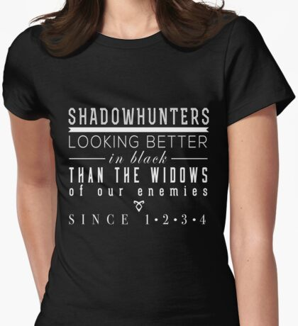 """The Mortal Instruments: """"Shadowhunters"""" Womens Fitted T-Shirt"""