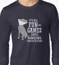 It's all fun and games until someone ends up in a cone Long Sleeve T-Shirt