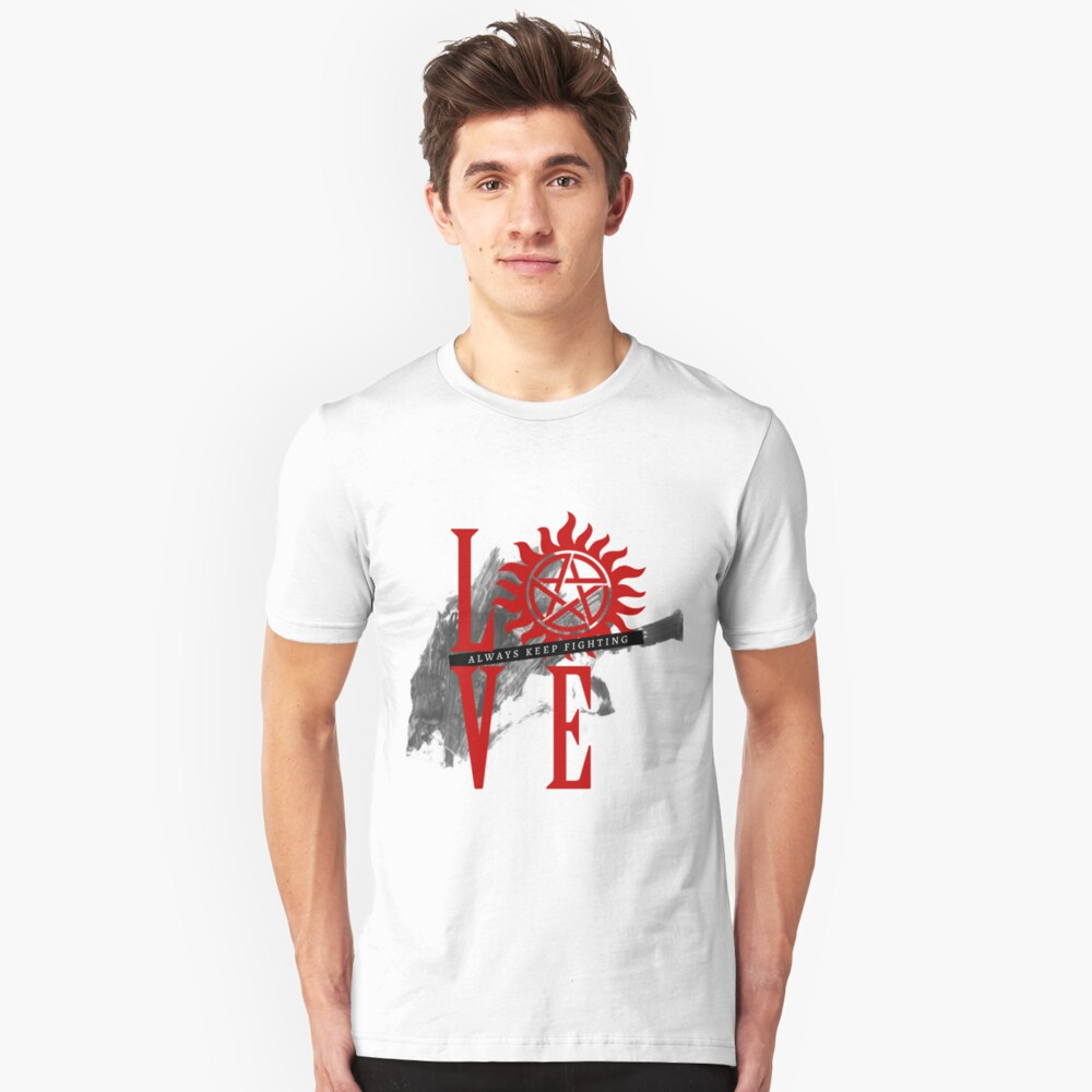 Always Keep Fighting - Supernatural LOVE Unisex T-Shirt Front