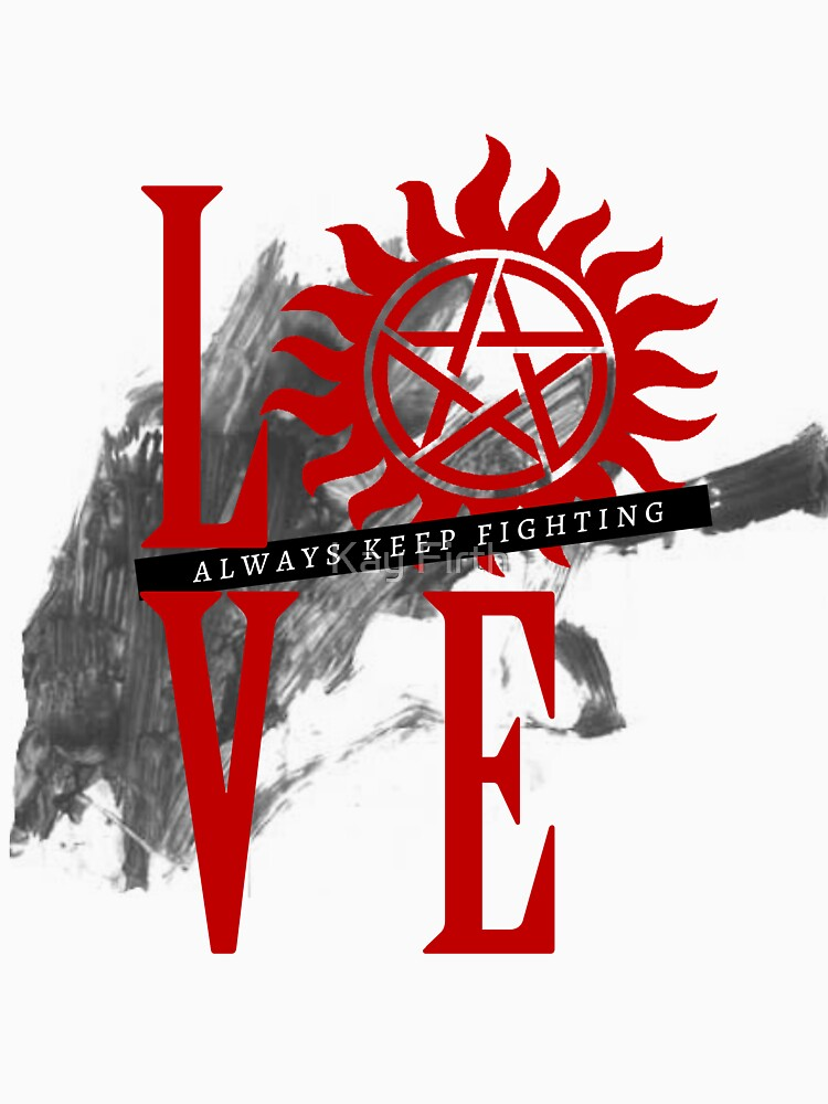 Always Keep Fighting - Supernatural LOVE by KaiFx19