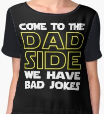Come To The Dad Side  - We Have Some Bad Jokes Women's Chiffon Top