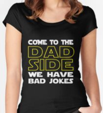 Come To The Dad Side  - We Have Some Bad Jokes Women's Fitted Scoop T-Shirt