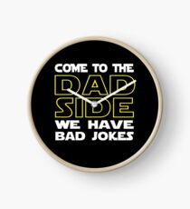 Come To The Dad Side  - We Have Some Bad Jokes Clock