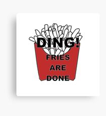 Fries are Done Canvas Print