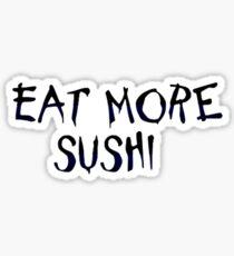 Eat More Sushi Sticker