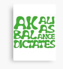 Akali As Balance Dictates Green Text Canvas Print
