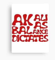 Akali As Balance Dictates Red Text Canvas Print