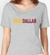 Beat Dallas A Washington DC / Maryland and Virginia Saying Women's Relaxed Fit T-Shirt
