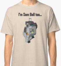 I'm Sam Bell Classic T-Shirt