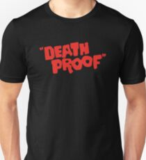 Death Proof  Unisex T-Shirt