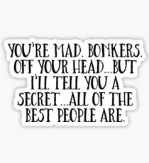 ALL THE BEST PEOPLE ARE BONKERS Sticker