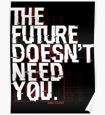 The Future Doesn't Need You Poster