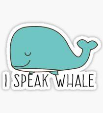 I SPEAK WHALE Sticker
