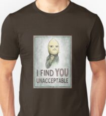 I FIND YOU UNACCEPTABLE T-Shirt