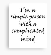 I'm a Simple Person with Complicated Mind Canvas Print