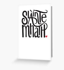 Slainte Mhath in black and red Greeting Card