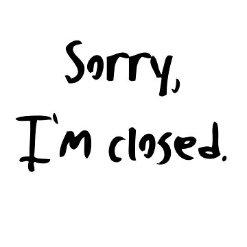 Sorry, I'm Closed by MaxCohn