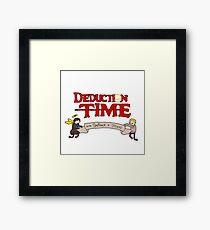 Deduction Time! Framed Print