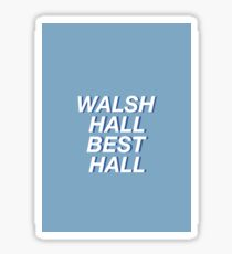 Walsh Hall Sticker