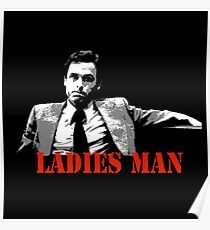 Ted Bundy Is A Ladies Man Poster