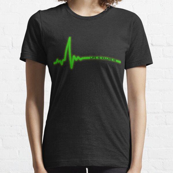 Life is Killing Me Essential T-Shirt