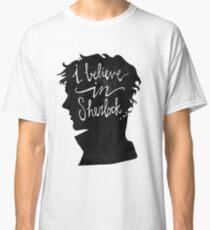 I Believe in Sherlock Classic T-Shirt