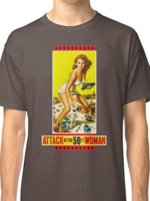 Attack of the 50ft. woman Classic T-Shirt