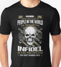 People In The World To Mess With Infidel. T-Shirt