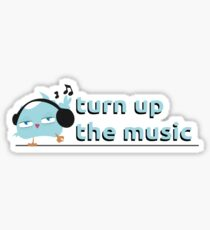 Turn up the music Sticker