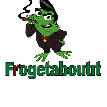 Forgetaboutit by RumShirts