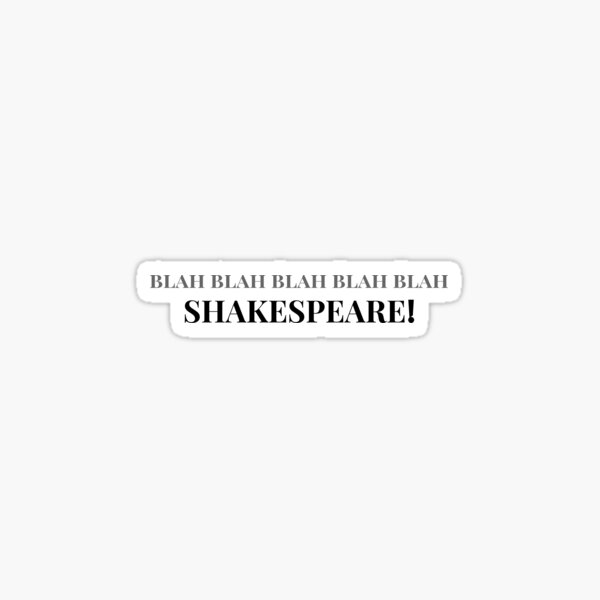 Blah Blah Blah Blah Blah Shakespeare Sticker