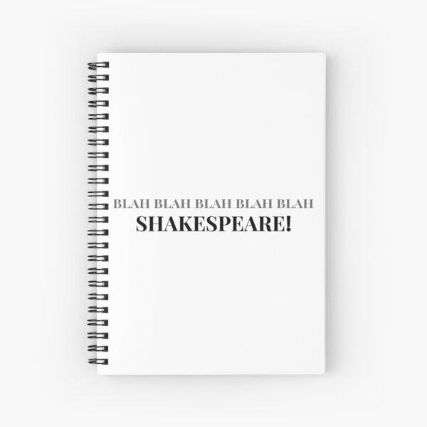 Blah Blah Blah Blah Blah Shakespeare Spiral Notebook