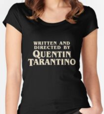 Written and Directed by Quentin Tarantino (original) Women's Fitted Scoop T-Shirt