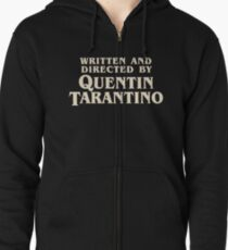 Written and Directed by Quentin Tarantino (original) Zipped Hoodie