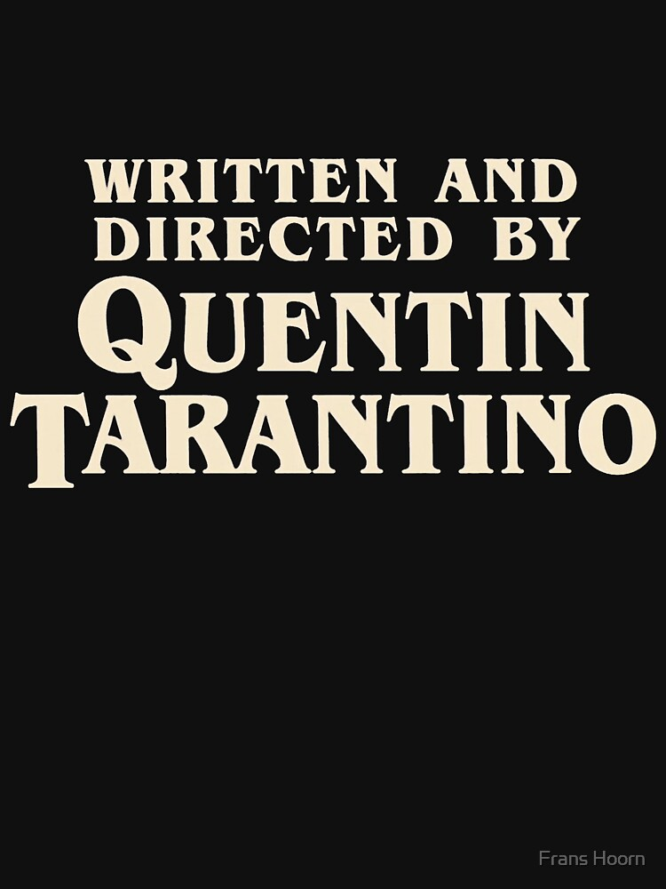 Written and Directed by Quentin Tarantino (original) | Unisex T-Shirt