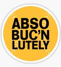 AbsoBucnLutely Sticker