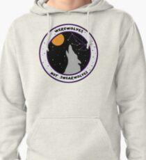 Werewolves Not Swearwolves Pullover Hoodie