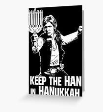 Keep the han in hanukkah shirt Greeting Card