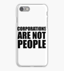 Corporations Are Not People iPhone Case/Skin