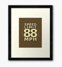 Speed Limit: 88 MPH Framed Print