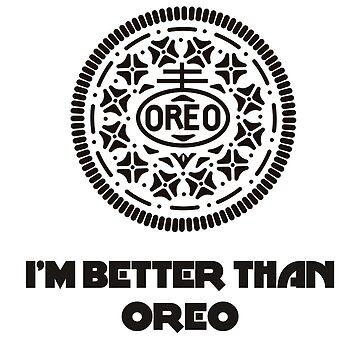 I'M BETTER THAN OREO by Siemek