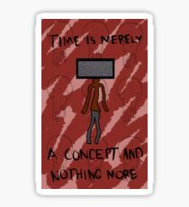 Time Is Merely A Concept Sticker