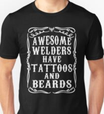 Awesome Welders Have Tattoos And Beards T-Shirt