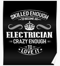 Skilled Enough To Become An Electrician Poster