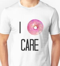 I Donut Care Unisex T-Shirt