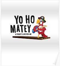 Yo Ho Matey - A Pirate's Life For Me Poster