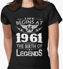 Life Begins At 56 1961 The Birth Of Legends Womens Fitted T-Shirt