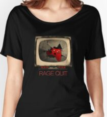 RAGE QUIT Women's Relaxed Fit T-Shirt