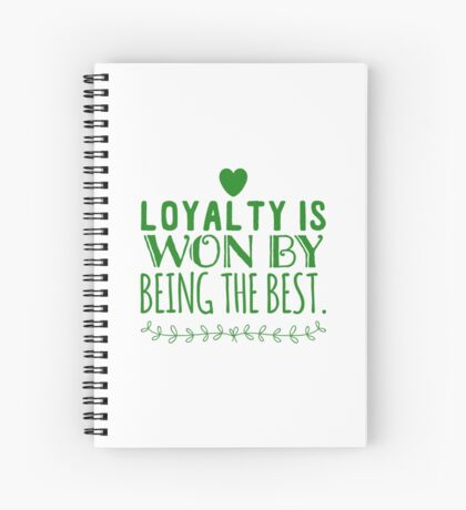 Loyalty is won Spiral Notebook