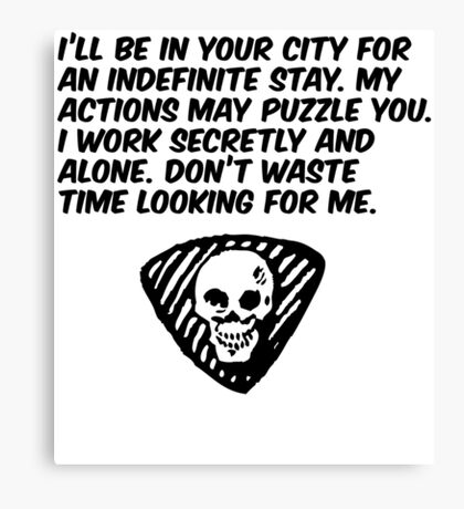 My Actions May Puzzle You Canvas Print